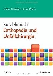 Kurzlehrbuch Orthopädie und Unfallchirurgie (Kurzlehrbücher)