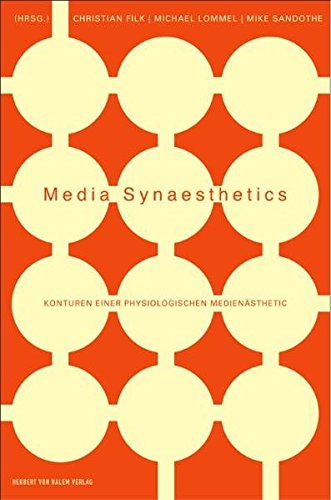 Media Synaesthetics. Konturen einer physiologischen Medienästhetik