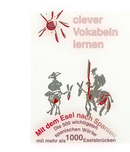 clever Vokabeln lernen - Mit dem Esel nach Spanien