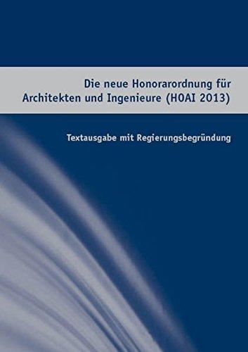 Die neue Honorarordnung für Architekten und Ingenieure (HOAI 2013): Textausgabe mit Regierungsbegründung