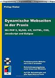 Dynamische Webseiten in der Praxis: Mit PHP 5, MySQL 4/5, XHTML, CSS, JavaScript und Eclipse