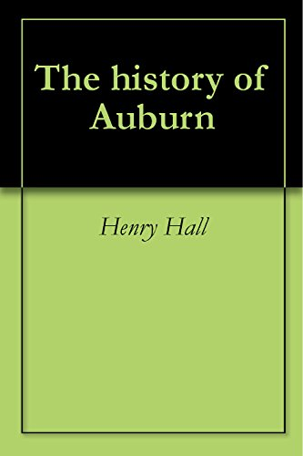 The history of Auburn (English Edition)