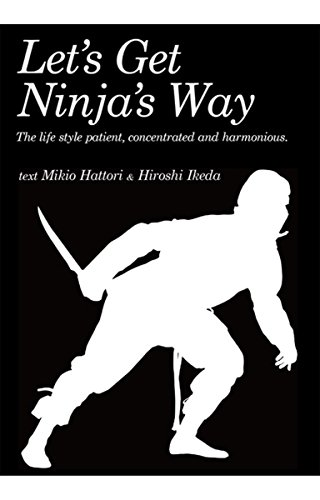 Lets Get Ninjas Way: Why do not you live like a ninja ...
