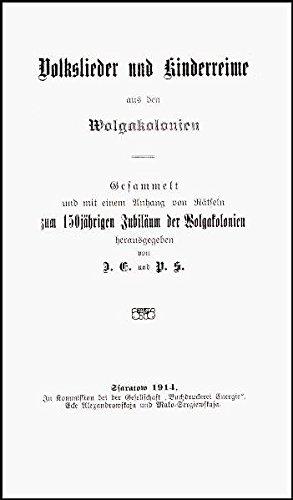 Volkslieder und Kinderreime aus den Wolgakolonien /gesammelt und mit einem Anhang von Rätseln zum 150jährigen Jubiläum der Wolgakolonien (Rara zum deutschen Kulturerbe des Ostens)