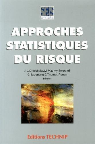 Approches statistiques du risque par Jean Jacques Droesbeke, Myriam Maumy-Bertrand, Gilbert Saporta, Christine Thomas-Agnan
