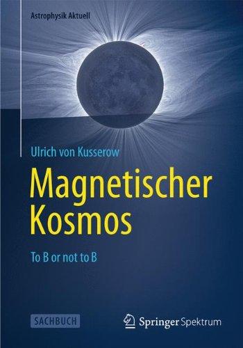 Magnetischer Kosmos: To B or not to B