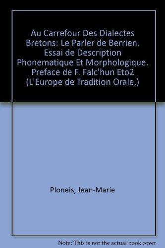 le parler de berrien: au carrefour des dialectes bretons, essai de description phonematique et morphologique par  Jean-Marie Plonéis