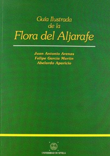 Guía ilustrada de la flora de Aljarafe (Manuales Universitarios) por Varios Autores