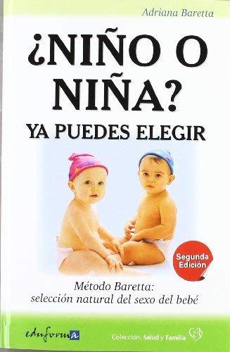 ¿Niño o niña? : ya puedes elegir : Método Baretta, selección natural del sexo del bebé by Adriana Alicia Baretta(2011-11-01)