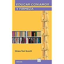 Educar con amor y firmeza (Educadores XI nº 18) (Spanish Edition)