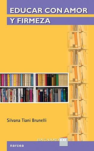 Educar con amor y firmeza (Educadores XI nº 18) por Silvana Tiani Brunelli