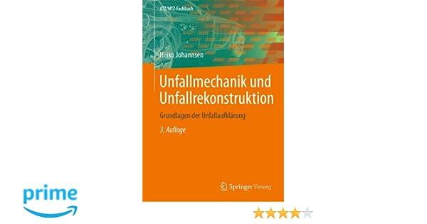 Unfallmechanik und Unfallrekonstruktion: Grundlagen der ...