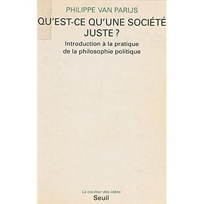 Qu'est-ce qu'une société juste ?: Introduction à la pratique de la philosophie politique (La couleur des idées)