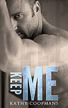 Keep Me (Shelter Me Series Book 3) by [Coopmans, Kathy]