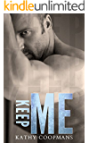 Keep Me (Shelter Me Series Book 3)