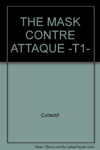 THE MASK CONTRE ATTAQUE -T1-