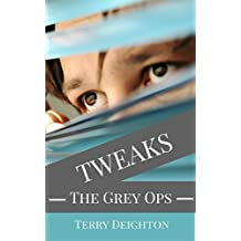 The Grey Ops (Tweaks Book 2) (English Edition)
