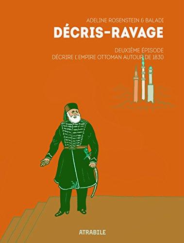 Décris-Ravage, Tome 2 : Décrire l'Empire Ottoman autour de 1830