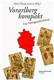 Vorarlberg kompakt: F?r Fortgeschrittene