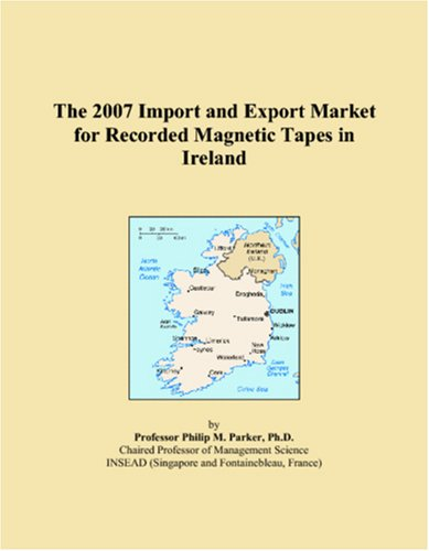 The 2007 Import and Export Market for Recorded Magnetic Tapes in Ireland