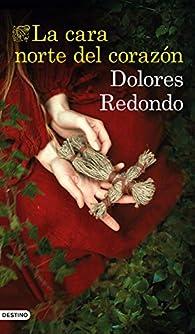 La cara norte del corazón par Dolores Redondo