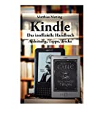 Matting, Matthias [ Kindle - Das Inoffizielle Handbuch (German) ] [ KINDLE - DAS INOFFIZIELLE HANDBUCH (GERMAN) ] Dec - 2011 { Paperback }