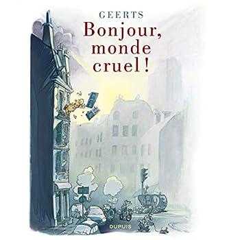 Monde cruel - tome 1 - Bonjour, monde cruel !