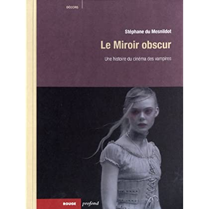 Le Miroir obscur. Une histoire du cinéma des vampires