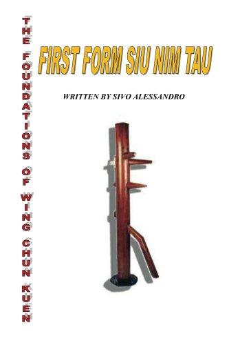 Le basi del Wing Chun Kuen: Prima forma, SIU NIM TAU ( VOL. 1 ) (sivo alessandro)
