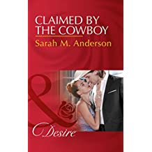 Claimed By The Cowboy (Mills & Boon Desire) (Dynasties: The Newports, Book 3)
