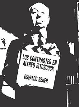 Los Contrastes En Alfred Hitchcock por Osvaldo Beker epub