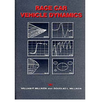 [(Race Car Vehicle Dynamics)] [ By (author) William F. Milliken, By (author) Douglas L. Milliken ] [December, 1995] (Race Car Vehicle Dynamics)