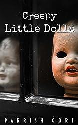 Creepy Little Dolls