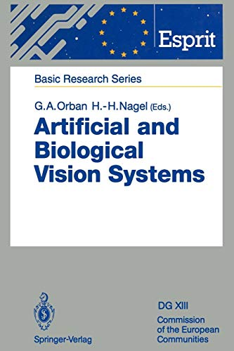 Artificial and Biological Vision Systems (ESPRIT Basic Research Series)