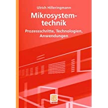 Mikrosystemtechnik: Prozessschritte, Technologien, Anwendungen (German Edition)