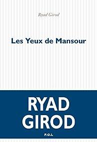 Les yeux de Mansour par Ryad Girod