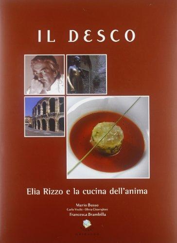 Il Desco. Elia Rizzo e la cucina dell'anima. Ediz. illustrata
