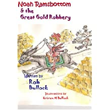 Noah Ramsbottom and the Great Gold Robbery