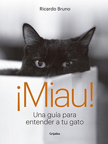 Una guía para entender a tu gato de [Bruno, Ricardo