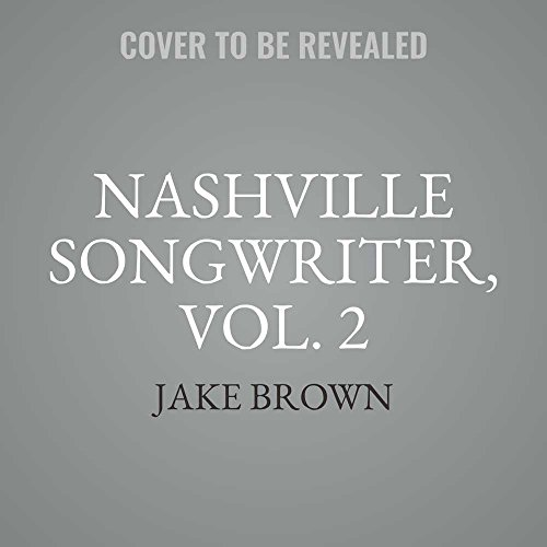 Nashville Songwriter: The Inside Stories Behind Country Music's Greatest Hits: 2