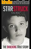 STARSTRUCK: The most SHOCKING child abuse true story you'll EVER read! (Child Abuse True Stories)