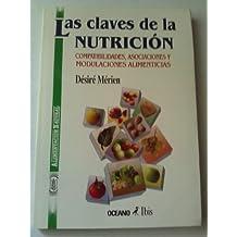Claves de nutrición : compatibilidades,asociaciones y modulaciones...