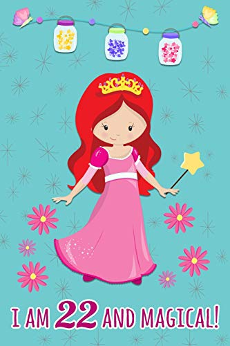 I Am 22 And Magical: Beautiful Princess Gift Lined Journal For 22 Years Old Girls (Fox Up Dress Girl)