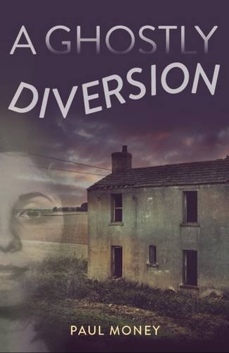 A Ghostly Diversion by Paul Money (2016-04-04)