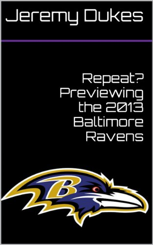 Repeat? Previewing the 2013 Baltimore Ravens (English Edition) -