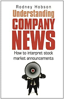 Understanding Company News: How to interpret stock market announcements by [Rodney, Hobson]