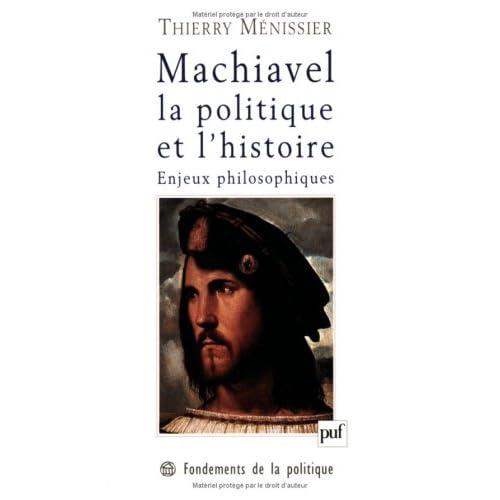Machiavel, la politique et l'histoire. : Enjeux philosophiques