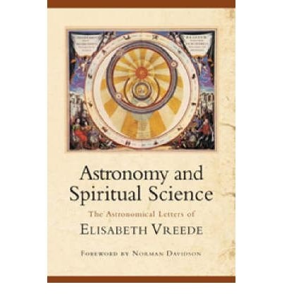 [(Astronomy and Spiritual Science)] [Author: Elizabeth Vreede] published on (February, 2008)