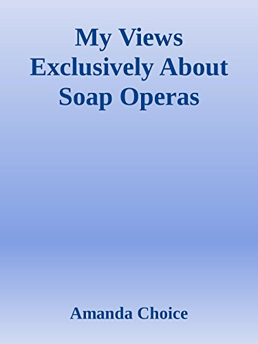 my-views-exclusively-about-soap-operas-english-edition