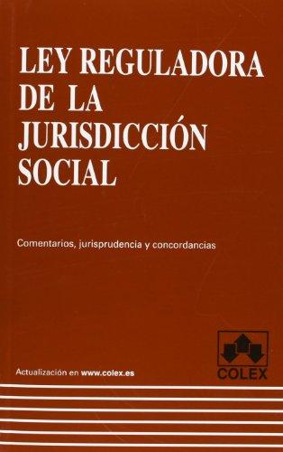 Ley reguladora de la jurisdicción social. 1ª edición 2013: Comentarios, jurisprudencia y concordancias (codigos comentados)